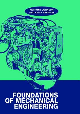 Foundations of Mechanical Engineering - Johnson, A. D.
