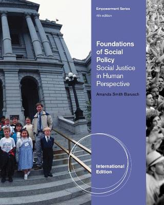 Foundations of Social Policy: Social Justice in Human Perspective - Barusch, Amanda S.