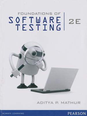 Foundations of Software Testing - Mathur, Aditya P