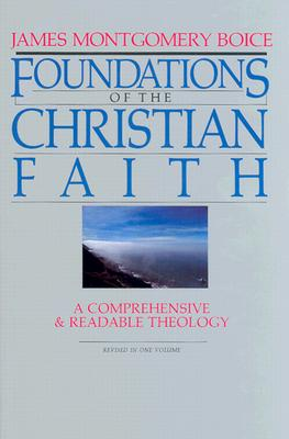 Foundations of the Christian Faith - Boice, James Montgomery