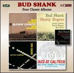 Four Classic Albums: Blowin' Country/Bud Shank with Shorty Rogers & Bill Perkins/Bud Sh