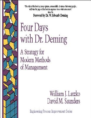 Four Days with Dr Deming - Latzko, William J, and Saunders, David M