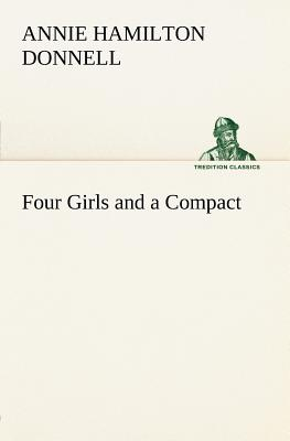 Four Girls and a Compact - Donnell, Annie Hamilton