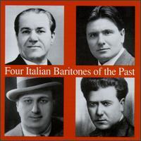 Four Italian Baritones Of The Past - Benvenuto Franci (baritone); Carlo Galeffi (baritone); Emilio Venturini (vocals); Enrico Molinari (baritone);...