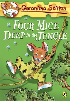 Four Mice Deep in the Jungle - Stilton, Geronimo