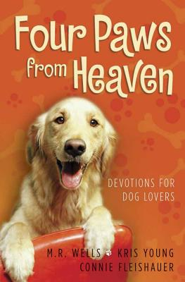 Four Paws from Heaven - Wells, M R, and Young, Kris, and Fleishauer, Connie