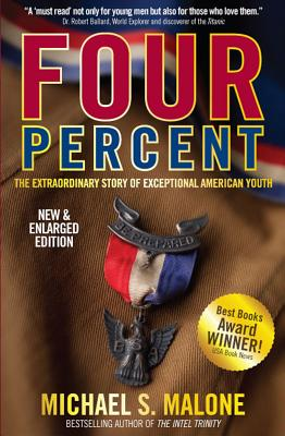 Four Percent: The Extraordinary Story of Exceptional American Youth - Malone, Michael, MD