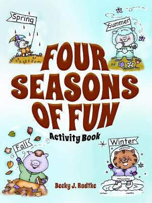 Four Seasons of Fun Activity Book - Radtke, Becky J
