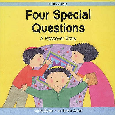 Four Special Questions: A Passover Story - Zucker, Jonny