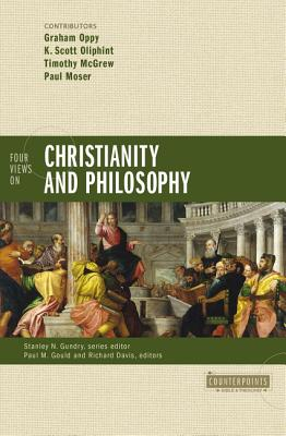 Four Views on Christianity and Philosophy - Oppy, Graham (Contributions by), and Oliphint, K Scott (Contributions by), and McGrew, Timothy (Contributions by)