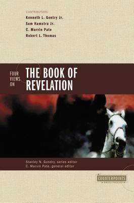 Four Views on the Book of Revelation - Pate, C Marvin, PhD (Editor), and Gundry, Stanley N, and Hamstra, Sam, Jr. (Contributions by)