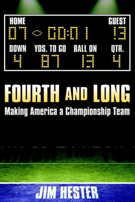 Fourth and Long: Making America a Championship Team - Hester, Jim