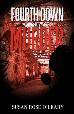 Fourth Down and Murder - Susan Rose O'Leary, Rose O'Leary