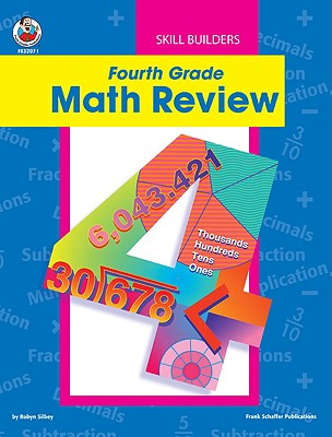 Fourth Grade Math Review - Silbey, Robyn, and Crum, John, and Frank Schaffer Publications (Creator)