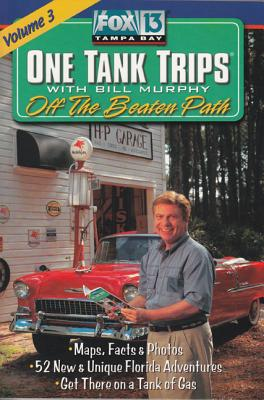 Fox 13 One Tank Trips: Volume 3 - Murphy, Bill