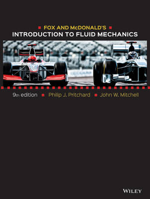 Fox and McDonald's Introduction to Fluid Mechanics - Pritchard, Philip J