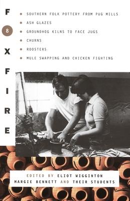 Foxfire 8 - Wigginton, Eliot (Editor), and Bennett, Margie (Editor)