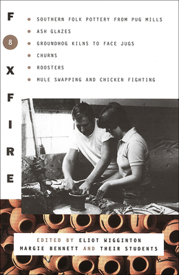 Foxfire 8 - Wigginton, Eliot (Editor), and Bennett, Margie (Editor)