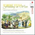 Frühling in Wien: Songs for Soprano and Orchestra by Robert Stolz