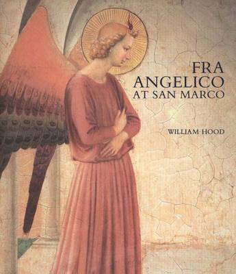 Fra Angelico at San Marco - Hood, William, Professor