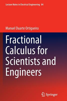 Fractional Calculus for Scientists and Engineers - Ortigueira, Manuel Duarte