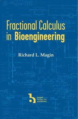 Fractional Calculus in Bioengineering - Magin, Richard L
