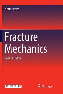 Fracture Mechanics - Perez, Nestor