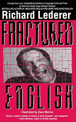 Fractured English - Lederer, Richard, Ph.D.