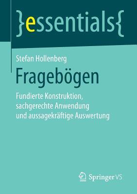 Fragebogen: Fundierte Konstruktion, Sachgerechte Anwendung Und Aussagekraftige Auswertung - Hollenberg, Stefan