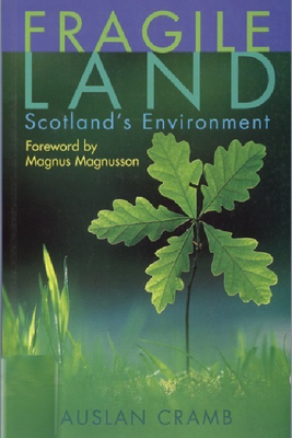 Fragile Land: The State of the Scottish Environment - Cramb, Auslan, Professor
