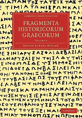 Fragmenta Historicorum Graecorum - Volume 4 - Muller, Carl Otfried (Editor)