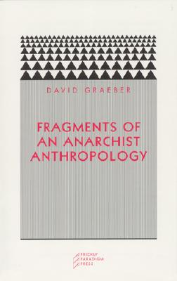 Fragments of an Anarchist Anthropology - Graeber, David