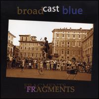 Fragments - Broadcast Blue