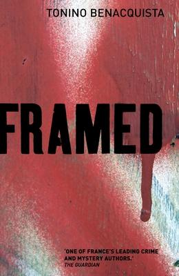 Framed - Benacquista, Tonino, and Hunter, Adriana (Translated by)