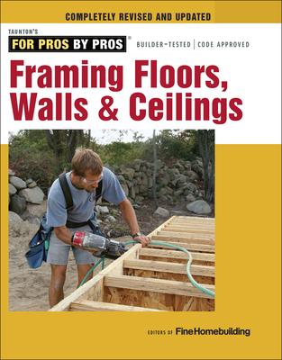 Framing Floors, Walls & Ceilings - Fine Homebuilding