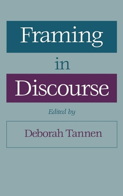 Framing in Discourse - Tannen, Deborah, PhD (Editor)