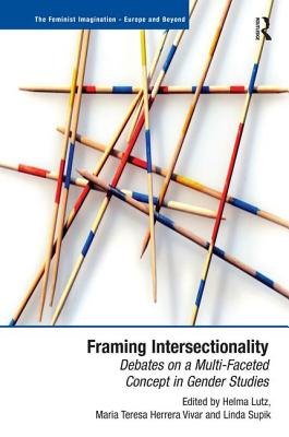 Framing Intersectionality: Debates on a Multi-Faceted Concept in Gender Studies - Herrera Vivar, Maria Teresa, Ms., and Supik, Linda, Ms. (Editor), and Lutz, Helma, Professor (Editor)