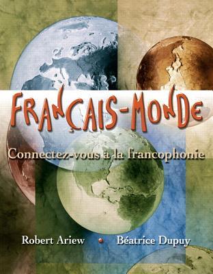 Français-Monde: Connectez-Vous À La Francophonie - Ariew, Robert, and Dupuy, Beatrice