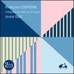 François Couperin: Intégrale de l'?uvre d'orgue