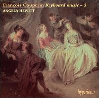 François Couperin: Keyboard Music, Vol. 3 - Angela Hewitt (piano)