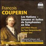François Couperin: Les Nations - Sonates et Suites de Symphonies en Trio and Other Pieces for Two Harpsichords, Vol.