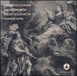 Fran�ois Couperin: The Tragic Muse; Pi�ces de Clavecin