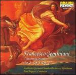 Francesco Geminiani: Concerti Grossi Op. 2, Op. 3, Op. 4
