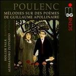 Francis Poulenc: Mélodies sur des Poèmes de Guillaume Apollinaire