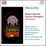 Francis Poulenc: Organ Concerto; Concert Champ?tre; Suite fran?aise