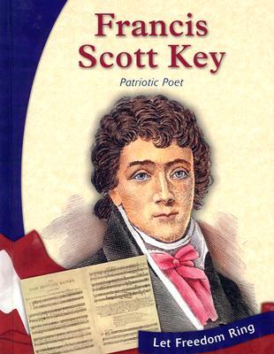 Francis Scott Key: Patriotic Poet - Gregson, Susan R