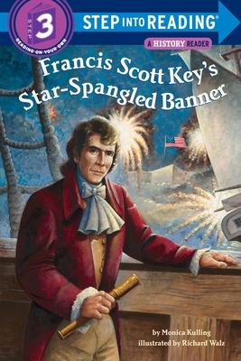 Francis Scott Key's Star-Spangled Banner - Kulling, Monica