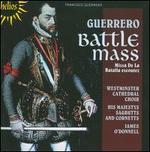 Francisco Guerrero: Missa de la Batalla Escoutez