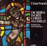 Franck: Die Siebe Worte Christi am Kreuz