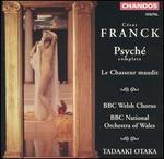 Franck: Psyché; Le Chasseur maudit